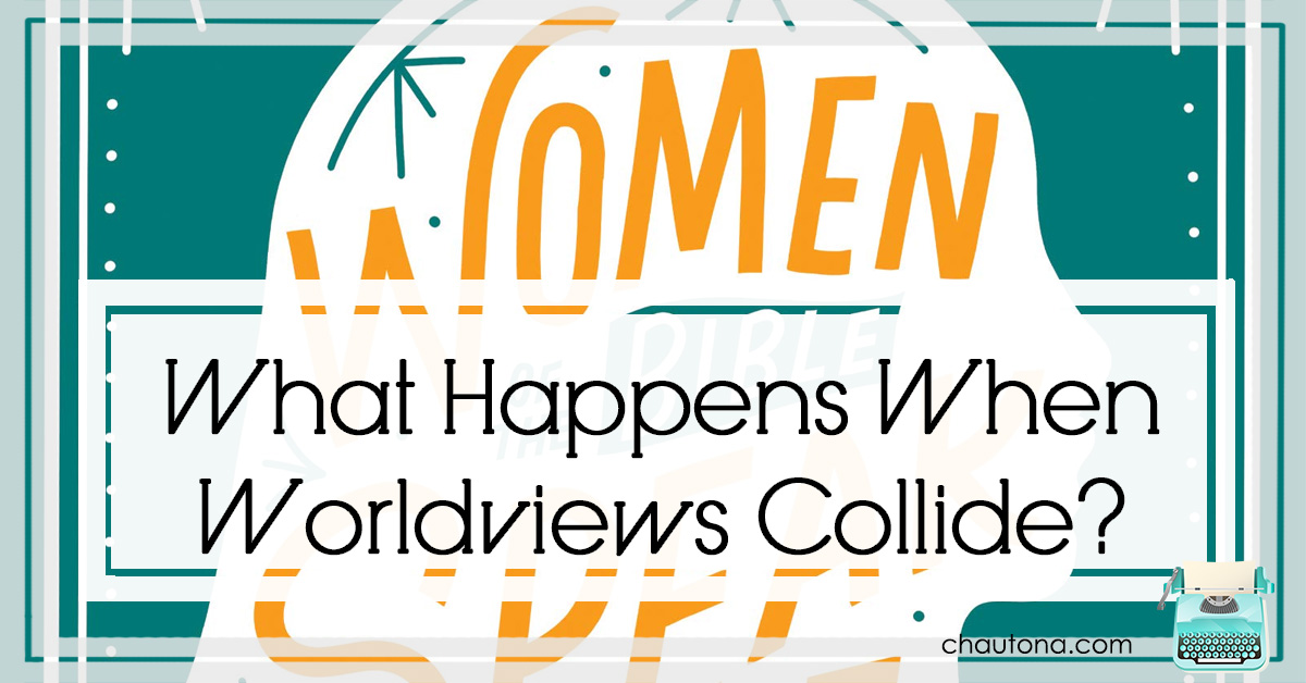 What Happens When Worldviews Collide?