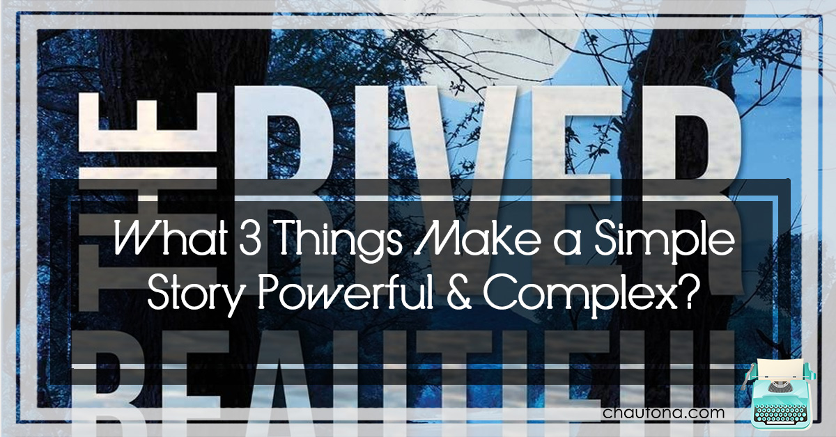 What 3 Things Make a Simple Story Powerful & Complex?