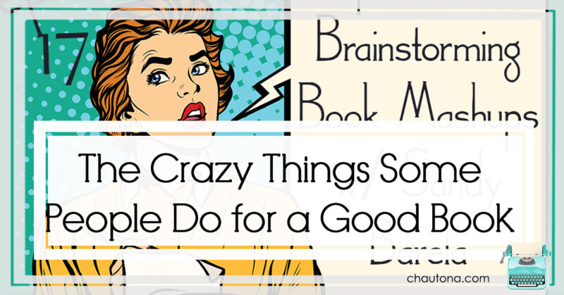 The Crazy Things Some People Do for a Good Book