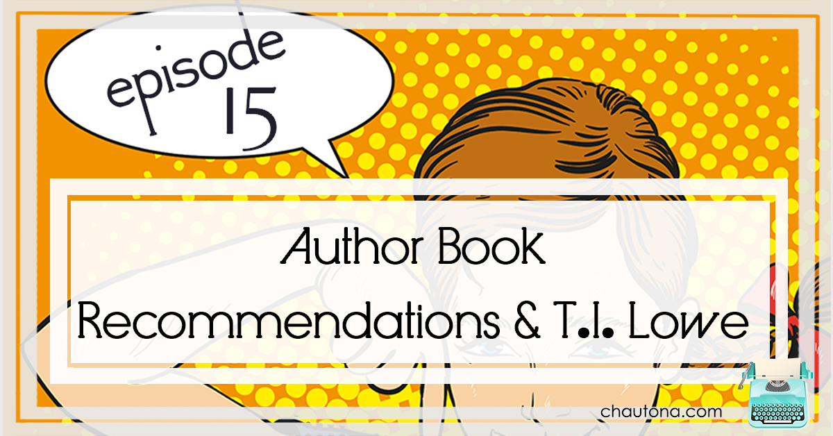 Episode 15: Author Recommendations &T.I. Lowe