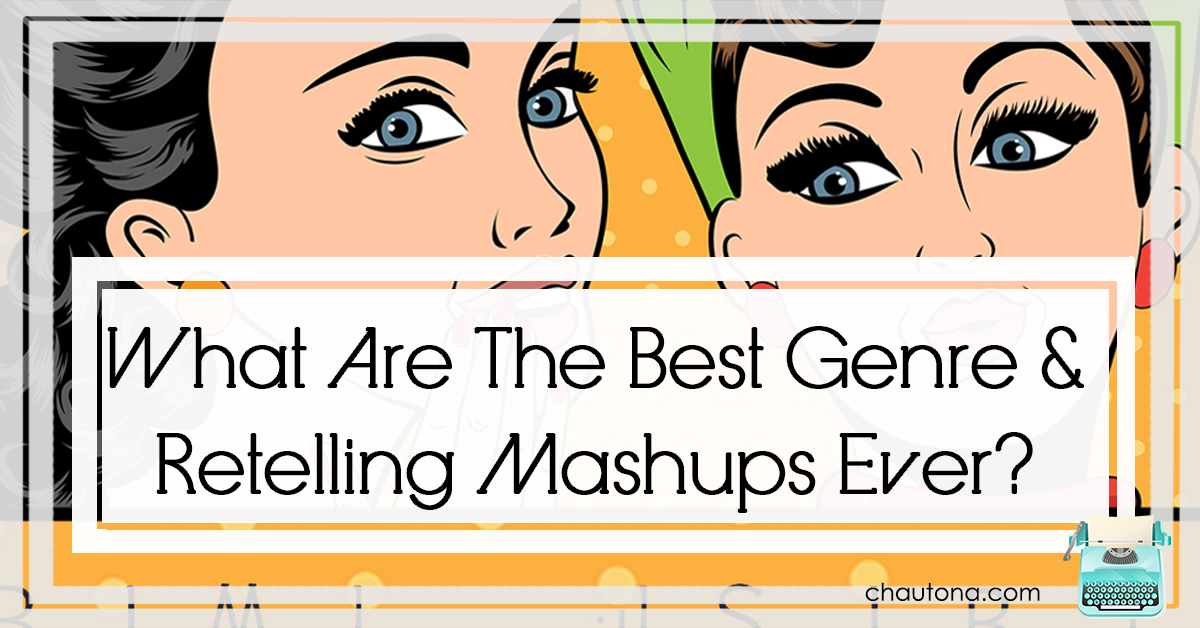 What Are The Best Genre & Retelling Mashups Ever?