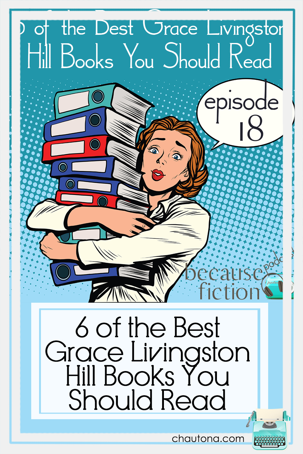 In this episode, I share what I consider to be the 6 best Grace Livingston Hill books and how I came to read them after not liking the first one I read. via @chautonahavig