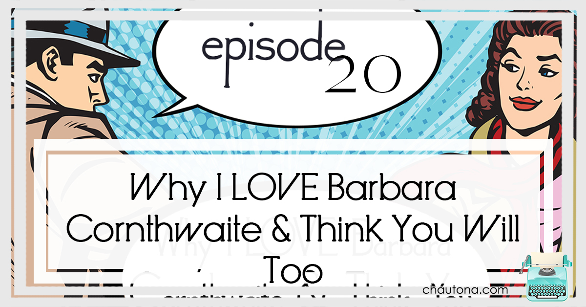 Why I LOVE Barbara Cornthwaite & Think You Will Too