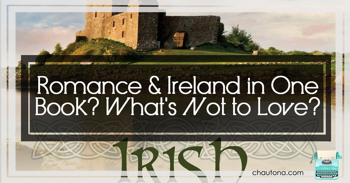 Romance & Ireland in One Book? What's Not to Love?