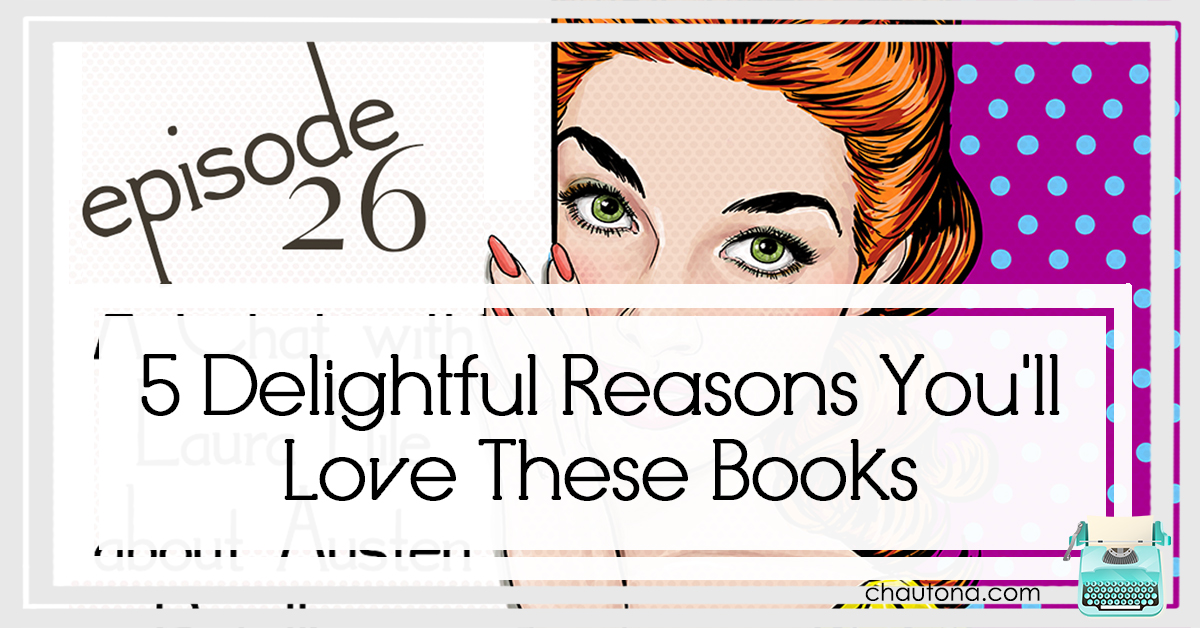5 Delightful Reasons You'll Love These Books