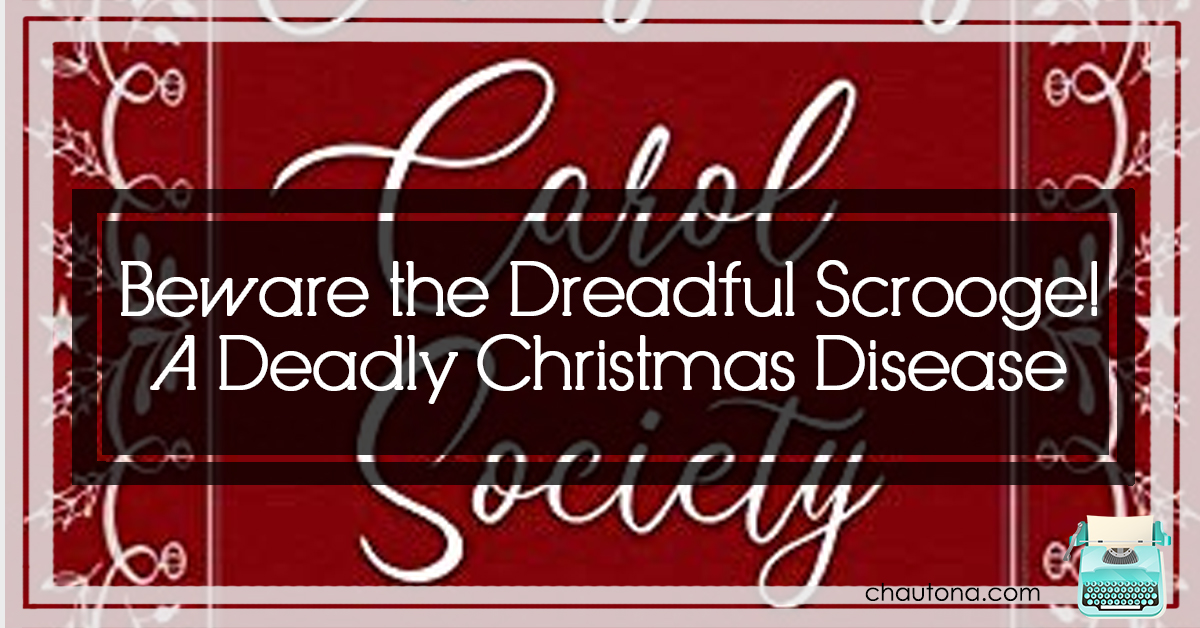 Beware the Dreadful Scrooge! A Deadly Christmas Disease