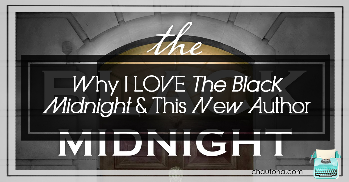 Why I LOVE The Black Midnight & This New Author