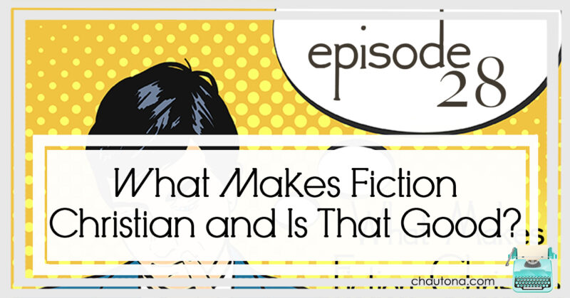 What Makes Fiction Christian and Is That Good?
