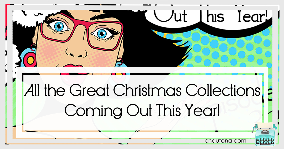All the Great Christmas Collections Coming Out This Year!