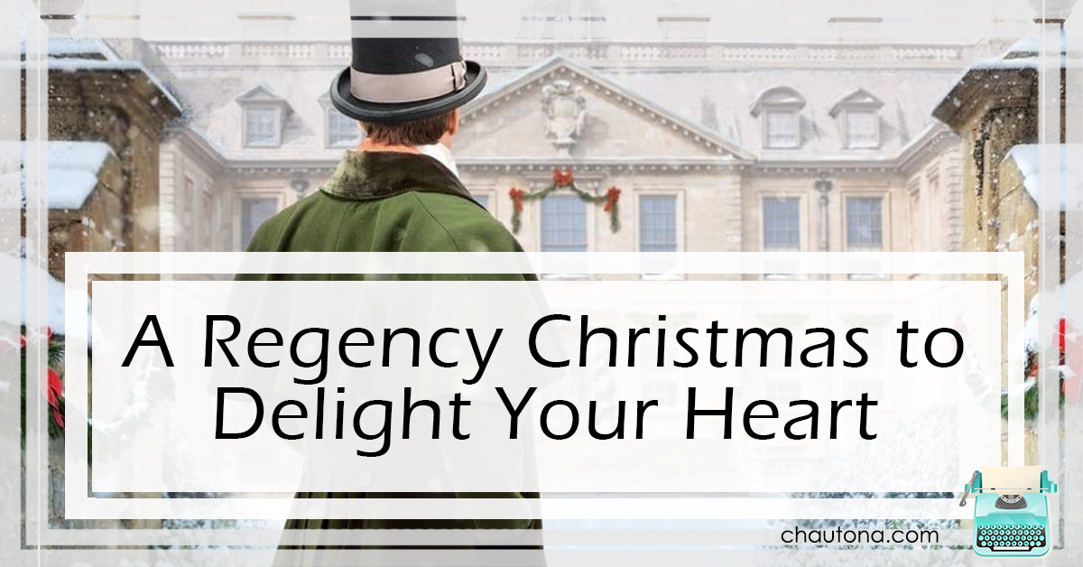 A Regency Christmas to Delight Your Heart