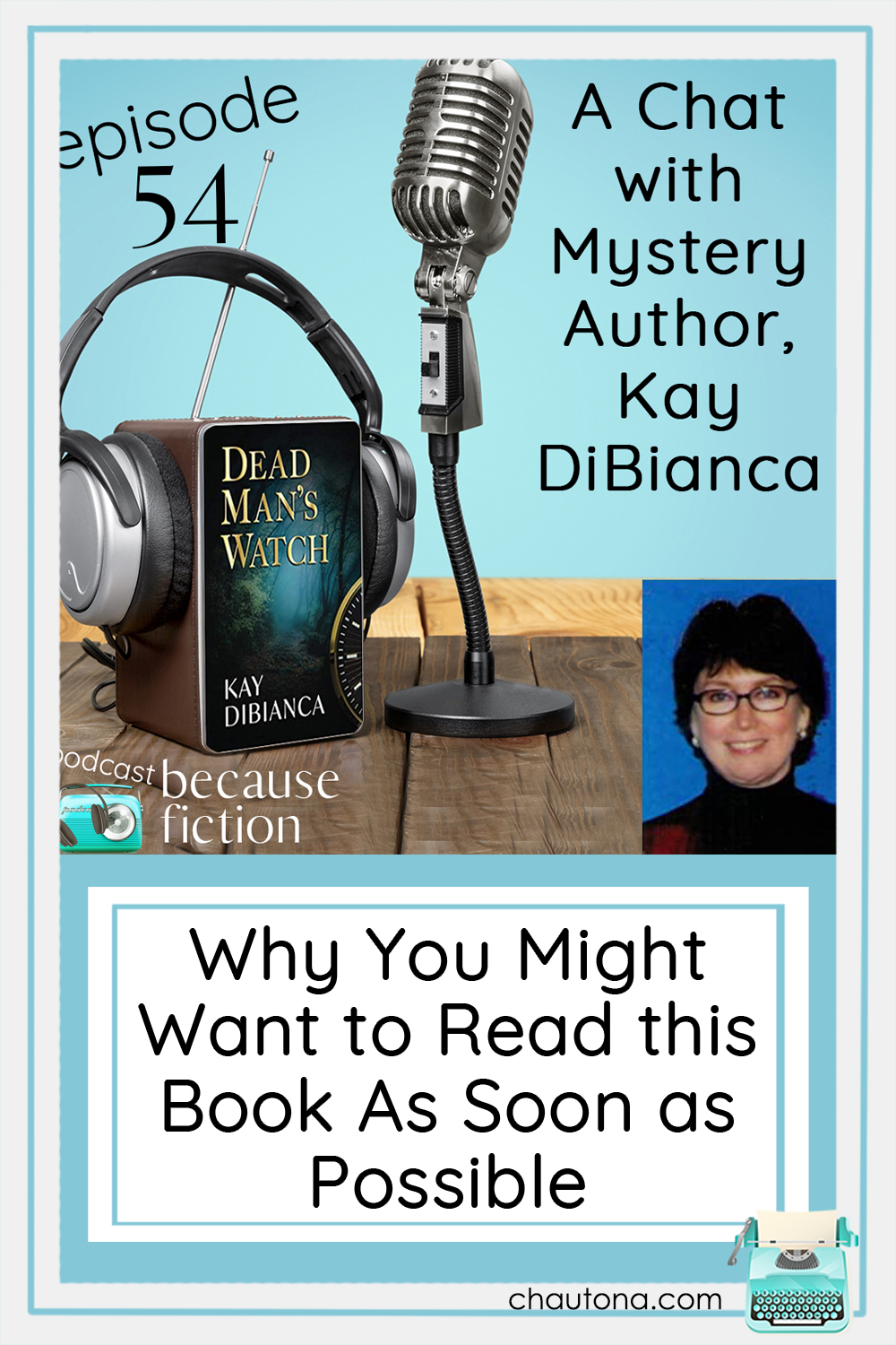 Mystery author Kay Dibianca discusses the fun and trials of writing a modern mystery with today's savvy readers on her heels! via @chautonahavig