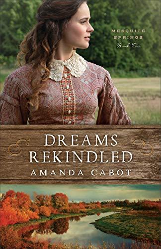 Dreams Rekindled Historical Fiction