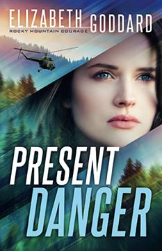 Present Danger Elizabeth Goddard