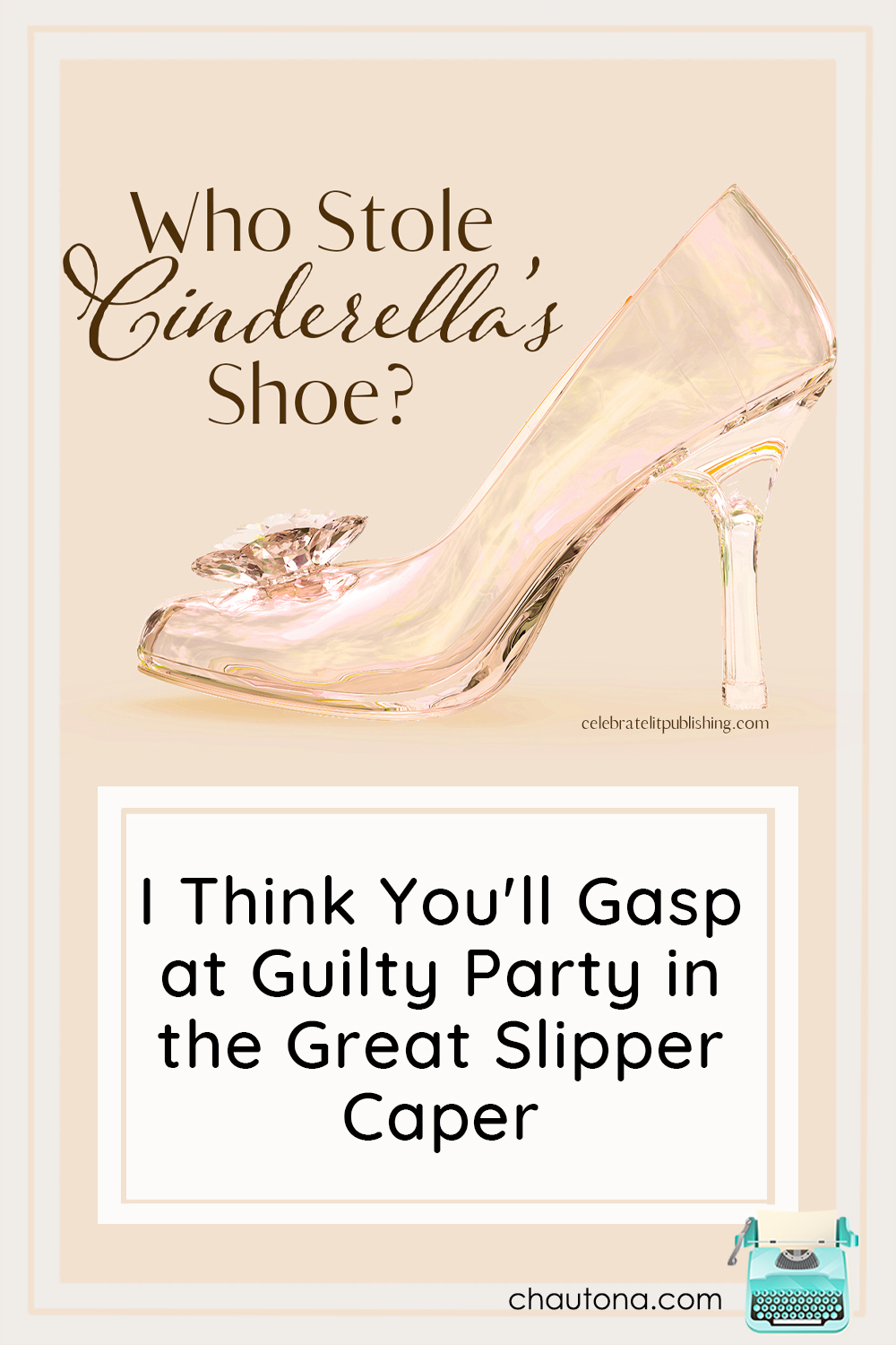 For the release of The Last Gasp, the authors of the Ever After Mysteries are fighting over (and stealing) Cinderella's Slipper. Who stole the shoe? Find out! via @chautonahavig