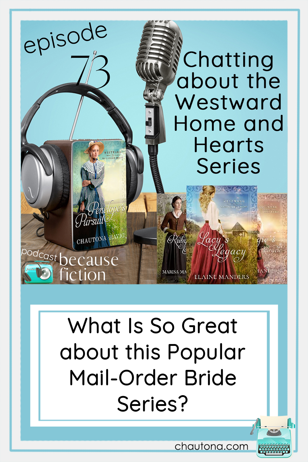 In today's episode, I tell about Westward Home and Hearts Mail-Order Bride series featuring mail-order brides with a twist of suspense. via @chautonahavig