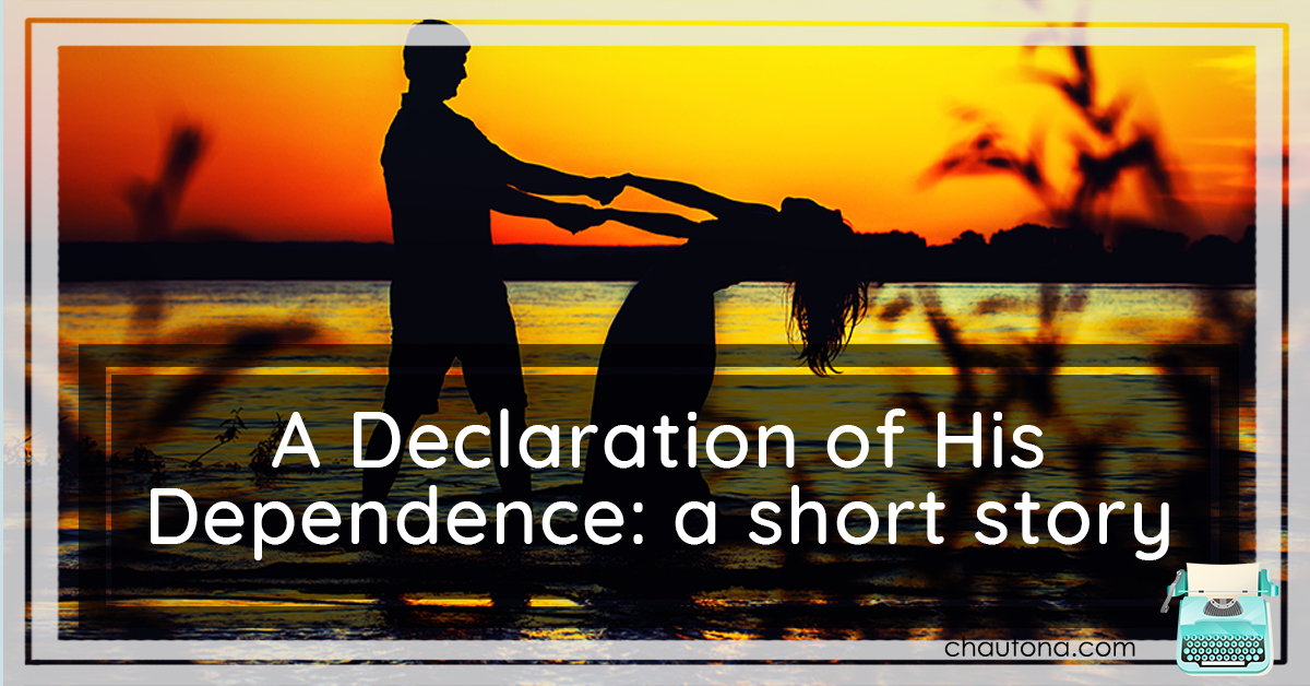 a declaration of his dependence