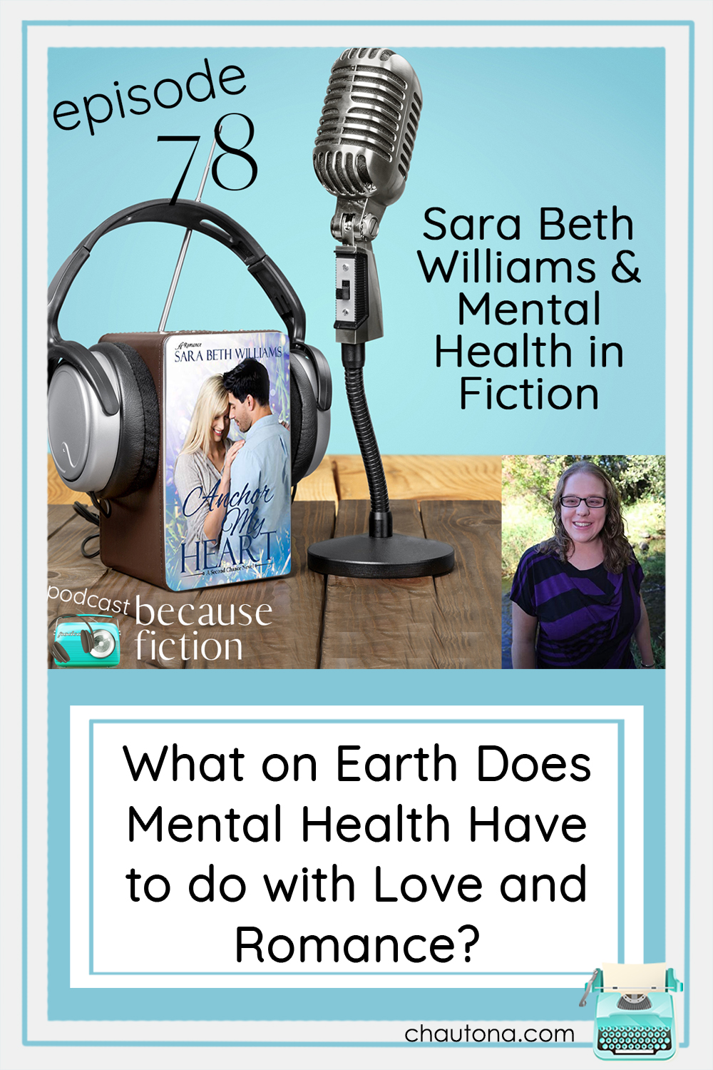 Talking about favorite authors, mental illness and mental illness in fiction, and her latest release, Anchor My Heart with Sara Beth Williams via @chautonahavig