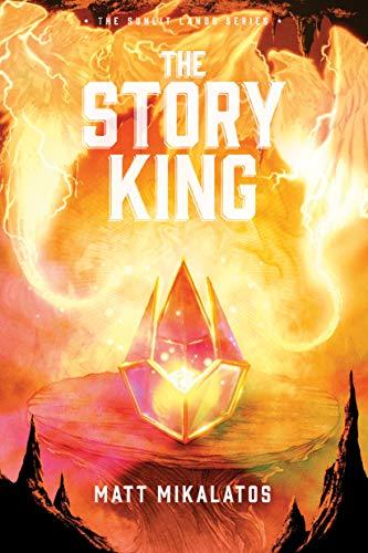 Matt Mikalatos The Story King