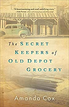 The Secret Keepers of Old Depot Grocery by Amanda Cox