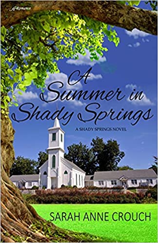 A Summer in Shady Springs by Sarah Anne Crouch